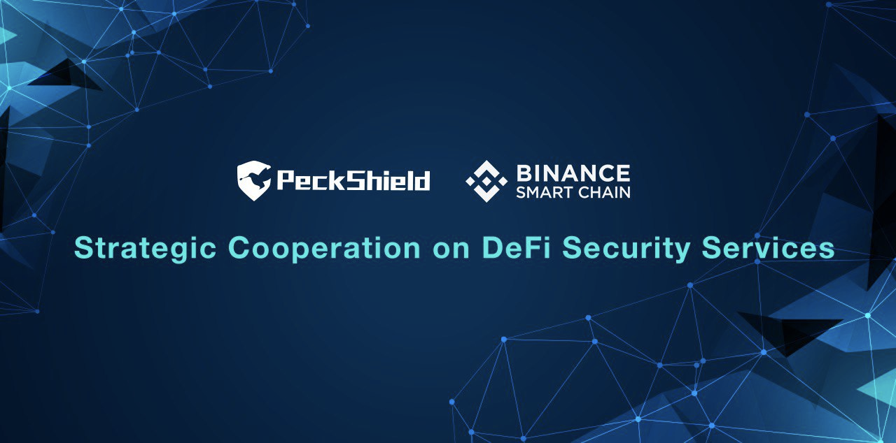 Binance Smart Chain Announced Strategic Cooperation with PeckShield on DeFi Security Services