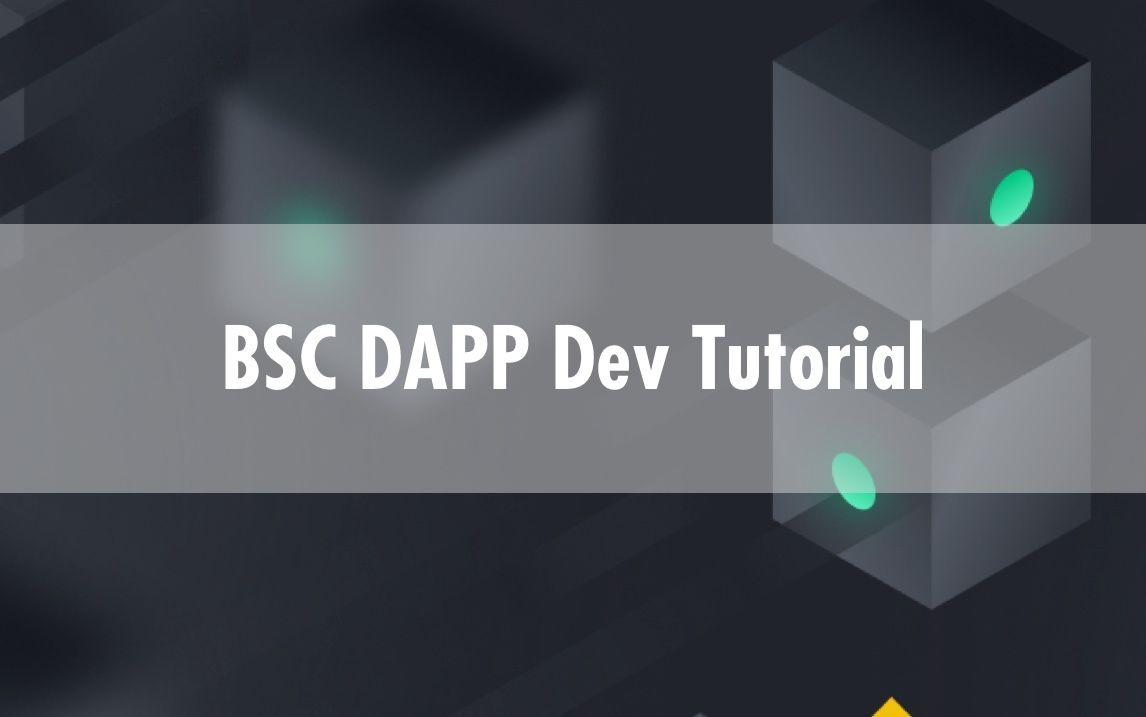 Binance Smart Chain DAPP Dev Tutorial - Part I BSC Smart Contract Develop Environment