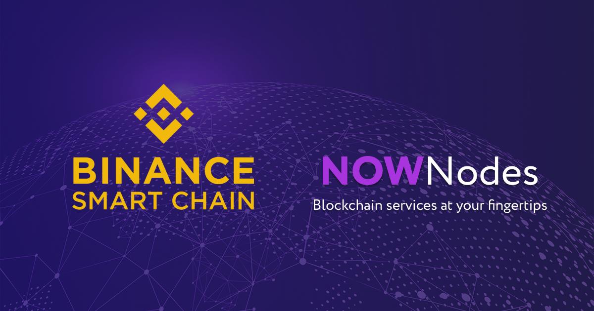 Blockchain Infrastructure provider NOWNodes joins Binance Smart Chain