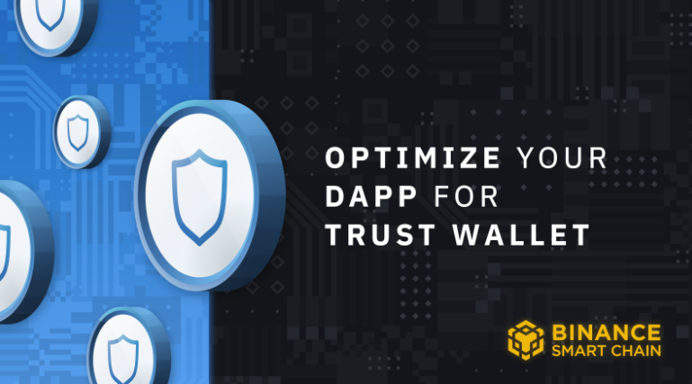 Optimize Your Binance Smart Chain DApp for the Trust Wallet Browser
