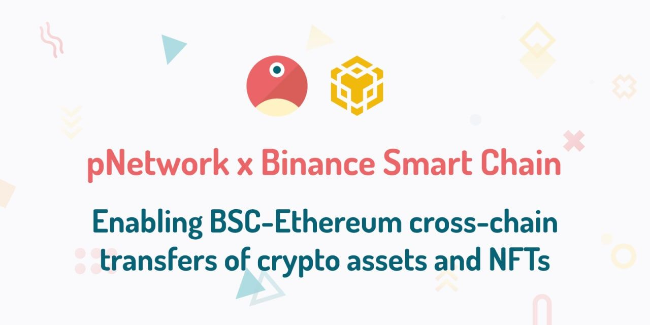 pNetwork Brings Non-Fungible Tokens on the Binance Smart Chain