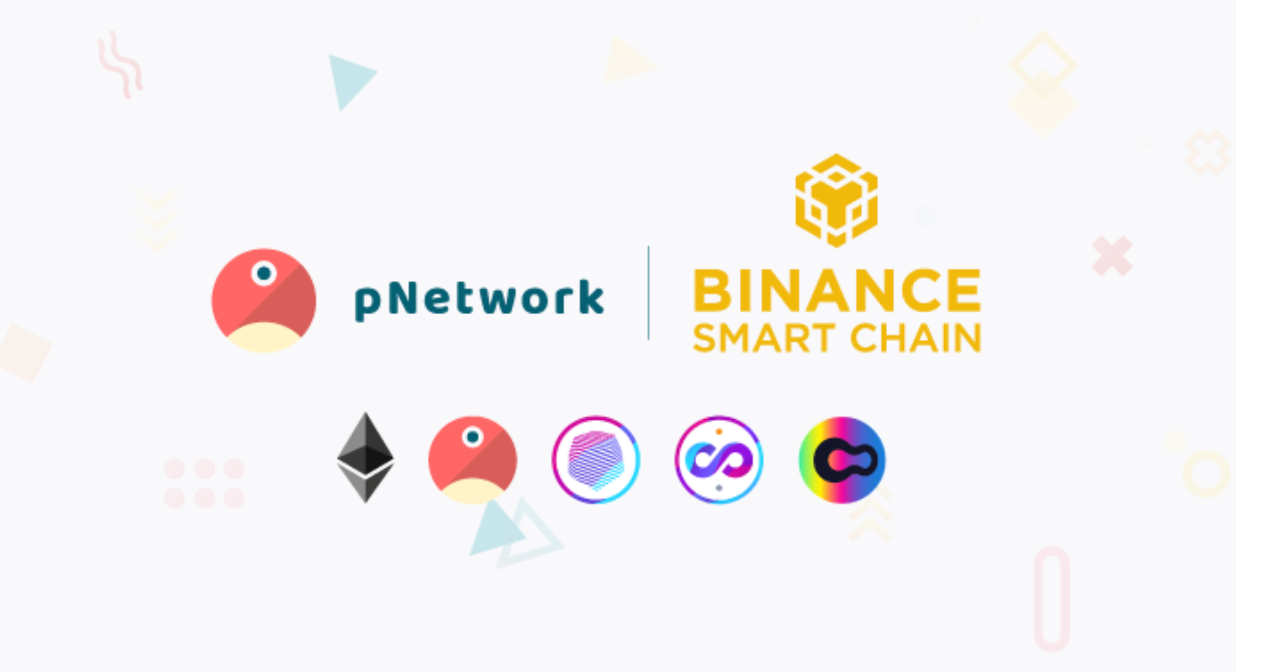 pNetwork's Ethereum-BSC bridge now live on the Binance Smart Chain