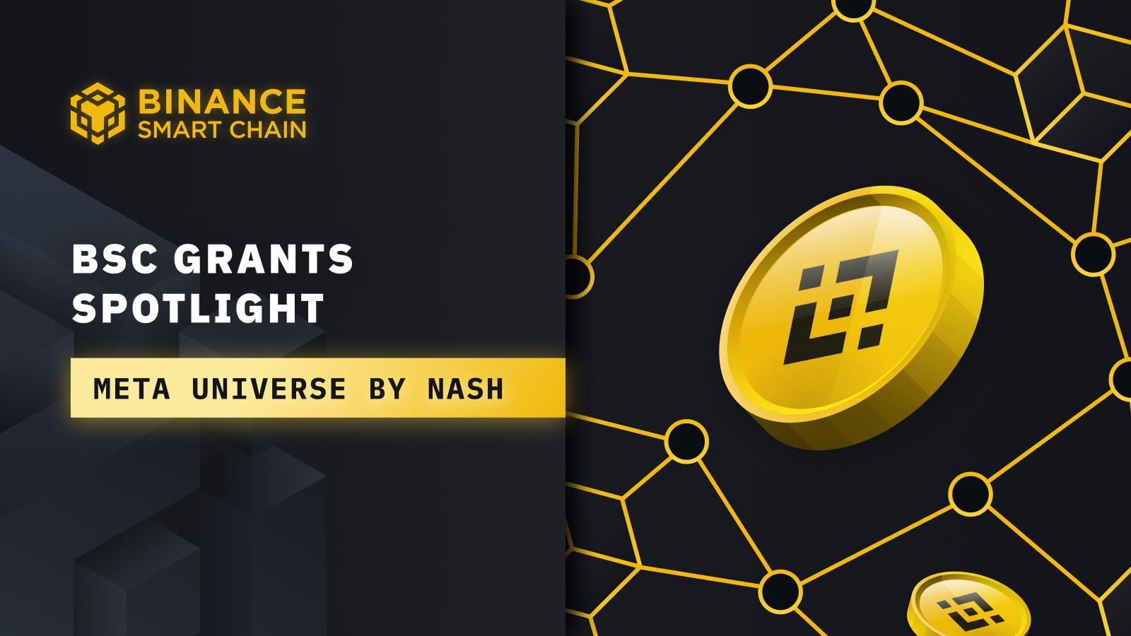 BSC Grants Spotlight: Meta Universe by Nash