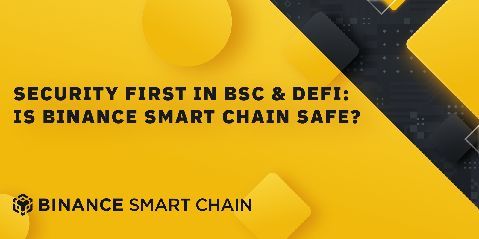 Security First in BSC & DeFi: Is Binance Smart Chain Safe?