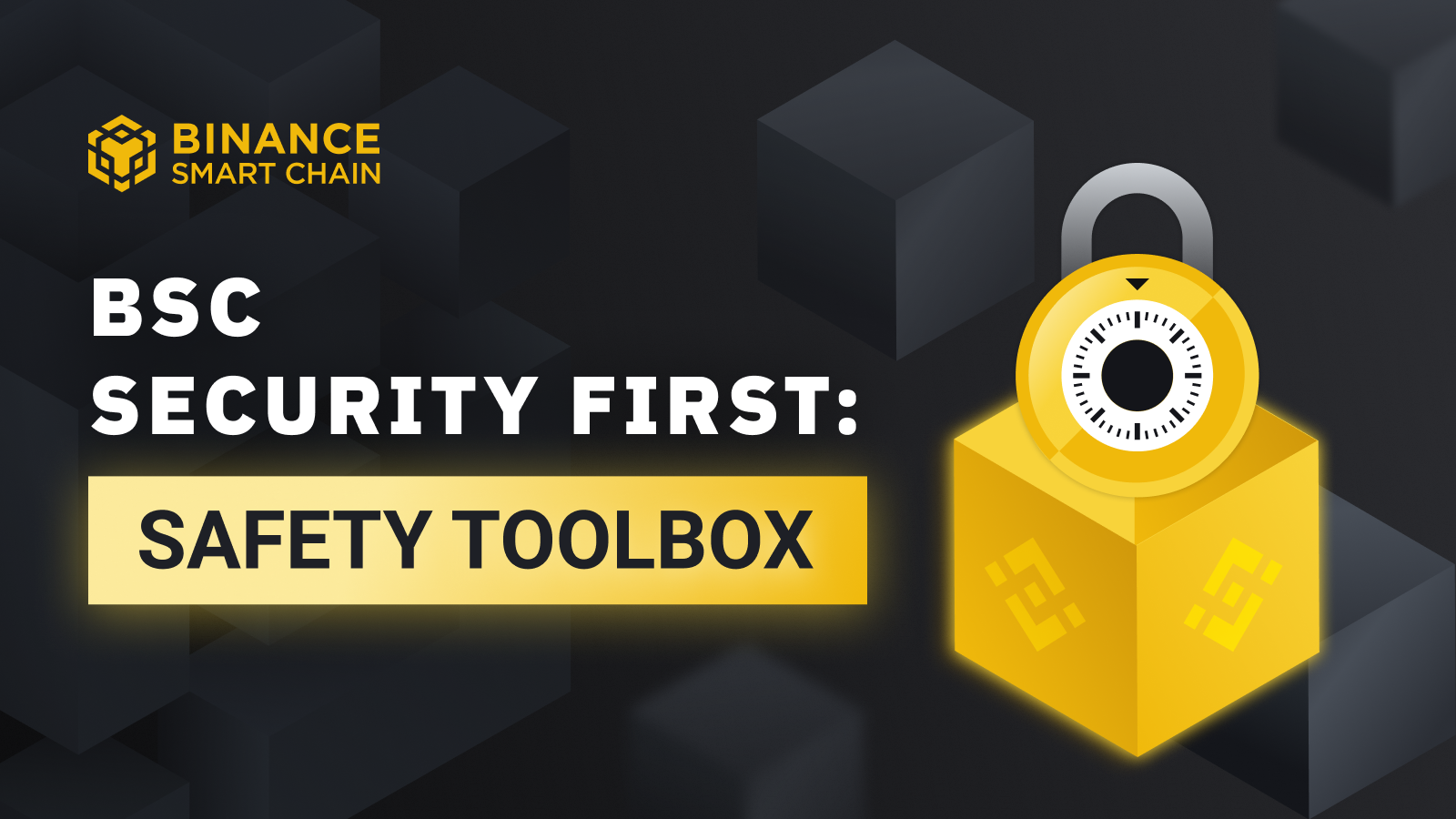 BSC Security First: Safety Toolbox